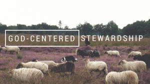 God-centered stewardship, church stewardship, leadership