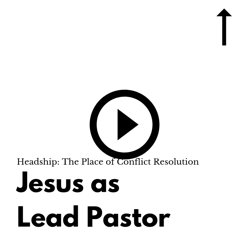 Headship: The Place of Conflict Resolution